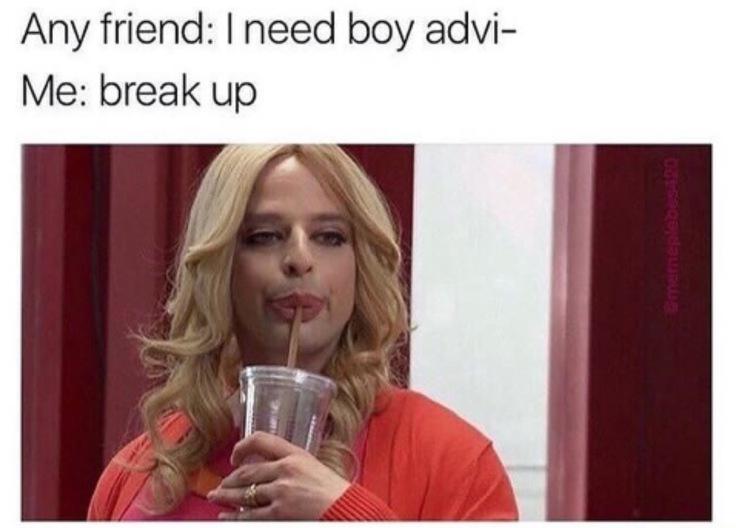 Advice Meme - Dump Him
